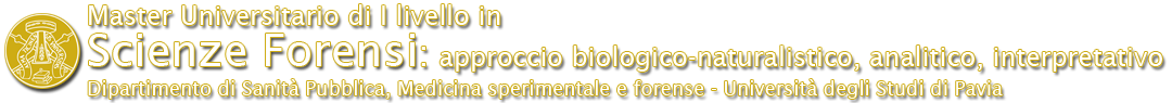 Master Universitario di I livello in Scienze forensi: approccio biologico-naturalistico, analitico, interpretativo